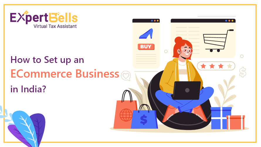 How to Set up an ECommerce Business in India?